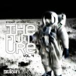 Straight Up! Presents The Future Vol 4