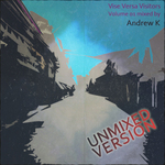 Vise Versa Visitors V 01: Andrew K (unmixed version)