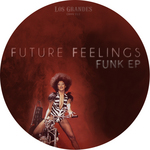 FUTURE FEELINGS - Funk EP (Front Cover)