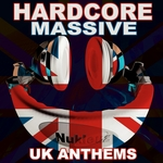 VARIOUS - Hardcore Massive UK Anthems (Front Cover)