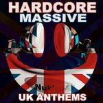 Hardcore Massive UK Anthems