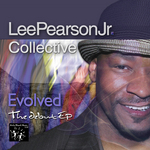 LEE PEARSON JR COLLECTIVE - Evolved: The Debut EP (Front Cover)