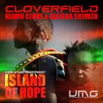 CLOVERFIELD/NIAMH CLUNE/ALEISHA SHIMIZU - Island Of Hope (Song Of Sahel) (Front Cover)