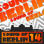 Sound Of Berlin 14: The Finest Club Sounds Selection Of House Electro Minimal & Techno