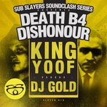 KING YOOF vs GOLD DUBS - Slayer Soundclash: Death B4 Dishonor (Front Cover)
