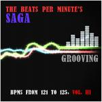 The Beats Per Minute's Saga: Grooving (BPMs From 121 To 125 Vol III)