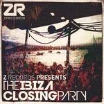 Z Records Presents The Ibiza Closing Party