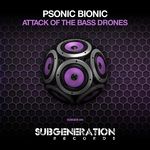 PSONIC BIONIC - Attack Of The Bass Drones (Front Cover)