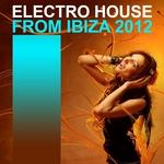 Electro House From Ibiza (2012 Selection)