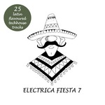 Electrica Fiesta 7 (Latin Flavoured Techhouse Tracks)