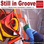 Still In Groove Vol 2 (Selected By Blade From Jestofunk & U5aint)