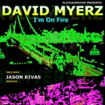 I'm On Fire: Inc Jason Rivas remixes