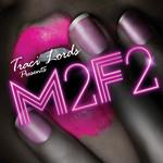 Traci Lords Presents: M2F2 (unmixed tracks)