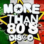 More Than 80's Disco