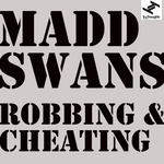 MADD SWANS - Robbing & Cheating (Front Cover)