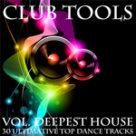 Club Tools Vol Deepest House 30 Ultimative Top Dance Tracks