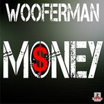 WOOFERMAN - Money (Front Cover)