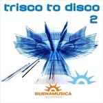 Trisco To Disco 2