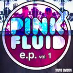 Pink Fluid EP Vol 1
