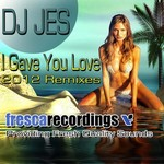 I Gave You Love (remixes)