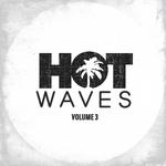 Hot Waves Compilation Volume Three