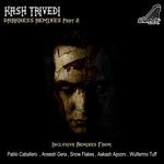 KASH TRIVEDI - Darkness Remixes (Front Cover)