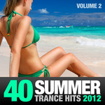 40 Summer Trance Hits 2012 Vol 2