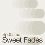 Sweet Fades