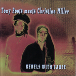 VARIOUS - Rebels With Cause: Tony Roots Meets Christine Miller (Front Cover)