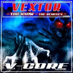 VEXTOR - You Know (The remixes) (Front Cover)