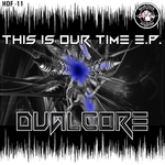 DUALCORE - This Is Our Time (Front Cover)