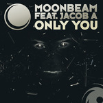 MOONBEAM feat JACOB A - Only You (Front Cover)