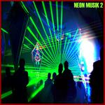 Neon Musik 2