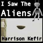 I Saw The Aliens