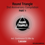 Round Triangle 2nd Anniversary Compilation Part 1 (unmixed tracks)