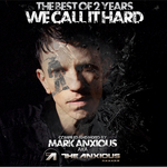 Best Of 2 Years We Call It Hard (compiled & mixed by Mark Anxious aka The Anxious) (unmixed tracks)