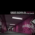 Deep Down In Berlin 9: Independent German Electronic Music Sampler