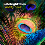 Late Night Tales: Friendly Fires (unmixed tracks)