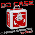 DJ Case House & Electro: 10-2012