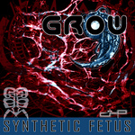 GROW - Synthetic Fetus (Front Cover)