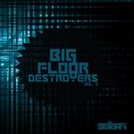 Big Floor Destroyers Vol 3