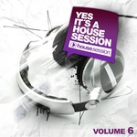 Yes It's A Housesession Vol 6