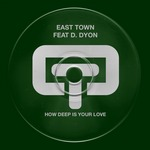 EAST TOWN/D SYON - How Deep Is Your Love (Front Cover)