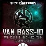 We Call It Hardstyle: Atrium Anthem