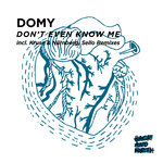 Don't Even Know Me (The remixes)