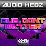 Dub Don't Matter