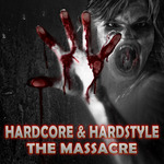 Hardcore & Hardstyle: The Massacre