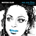WATCHA CLAN - We Are One (remixes) (Front Cover)