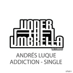 LUQUE, Andres - Addiction (Front Cover)