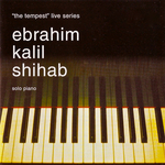 EBRAHIM KALIL SHIHAB - Solo Piano: The Tempest Live Series (Front Cover)
